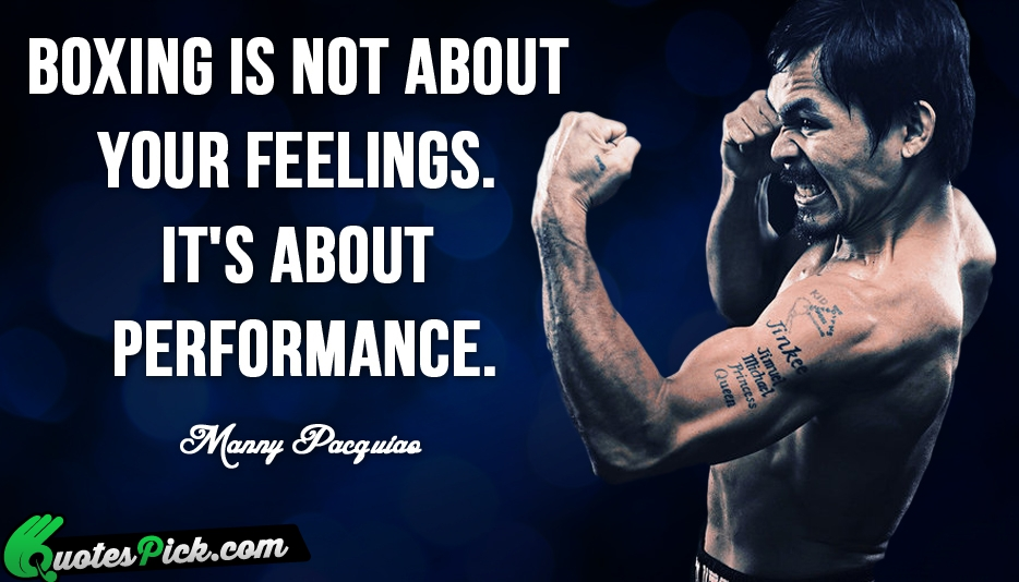 Boxing Is Not About Your Feelings Quote by Manny Pacquiao