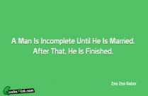 A Man Is Incomplete Until